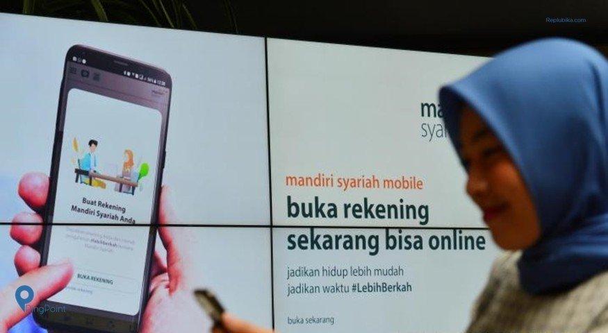 Kini Buka Rekening Bank Mandiri Syariah Bisa Lewat Online