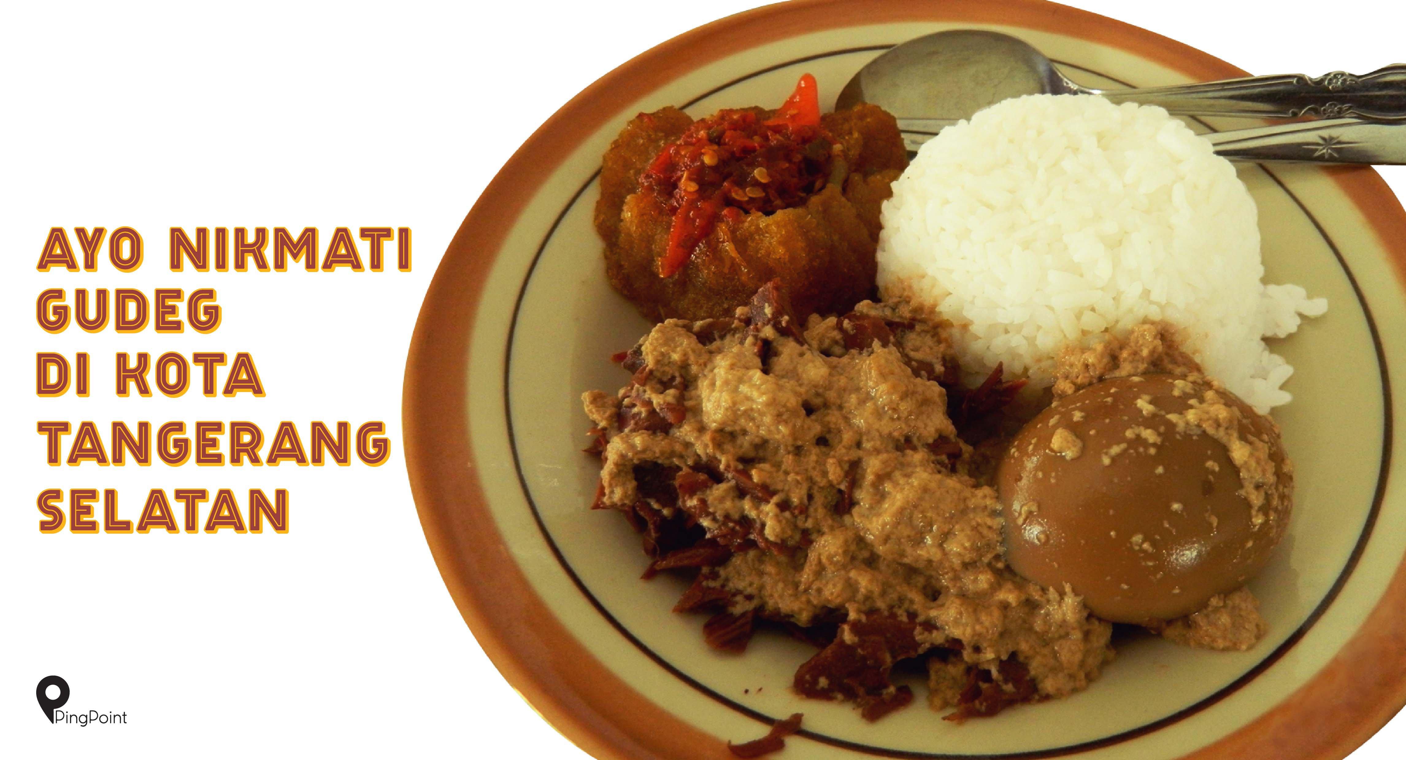 Menikmati Kelezatan Gudeg Di Kota Tangerang Selatan